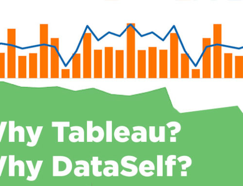 Why Tableau? And why DataSelf Analytics?